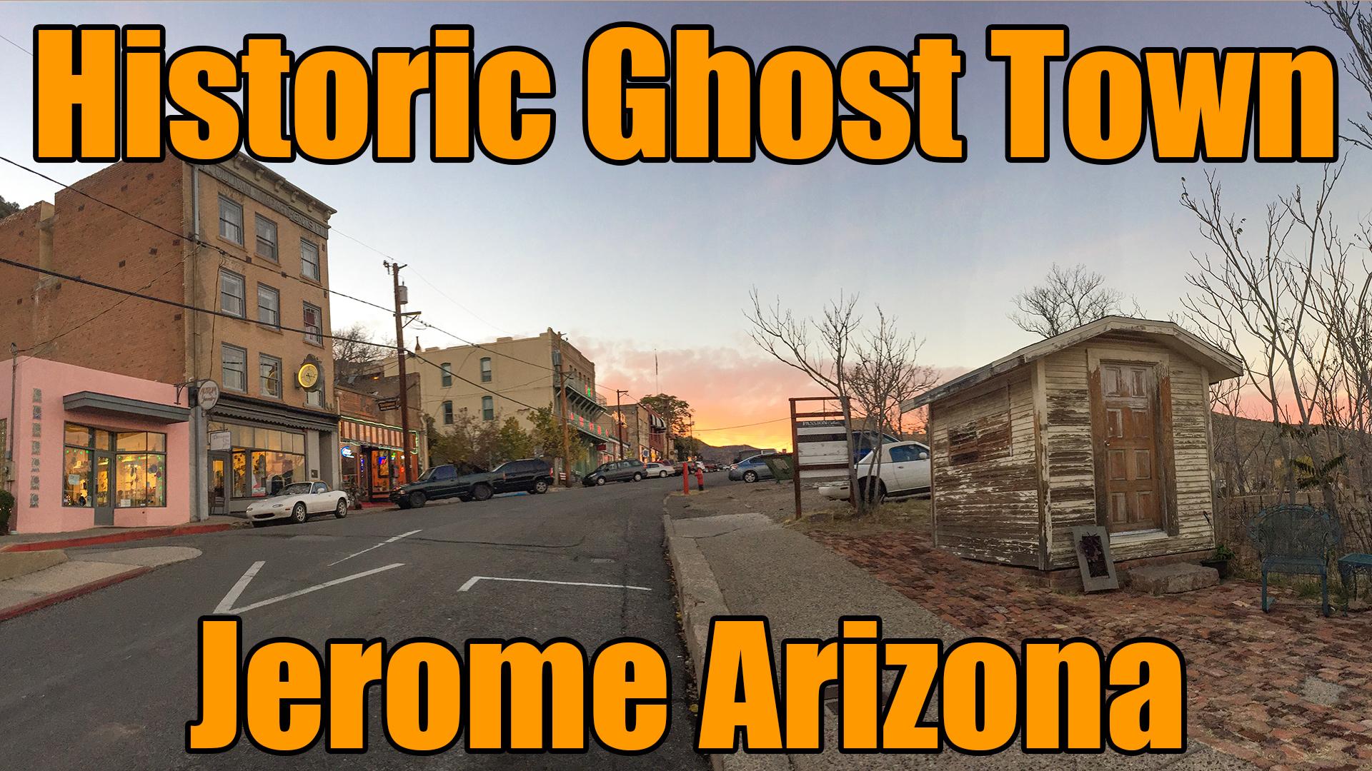Jerome Arizona Ghost Town Tour